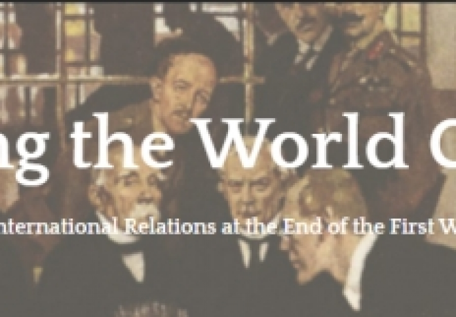 CALL FOR PAPERS: Rethinking the World Order: International Law and International Relations at the End of the First World War, Oxford, 31 Aug-1 Sep 2017
