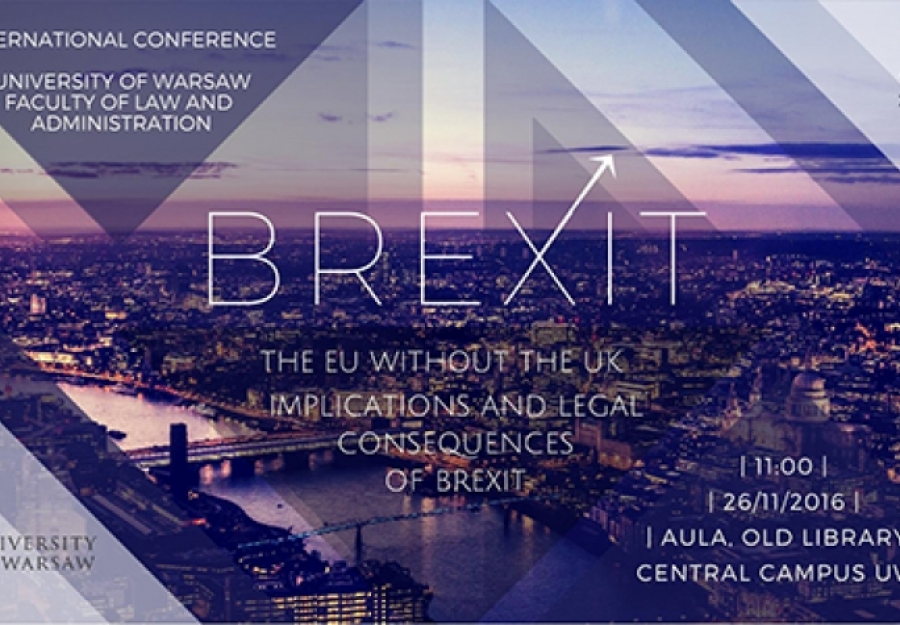 """""""The EU without the UK. Implications and Legal Consequences of BREXIT"""" - Warszawa, 26 listopada 2016"""